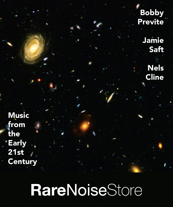 New Release February 2020: Bobby Previte, Jamie Saft an Nels Cline present 'Music From The Early 21st Century' 6