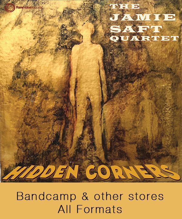 New Release June 2019: The Jamie Saft Quartet presents Hidden Corners 11